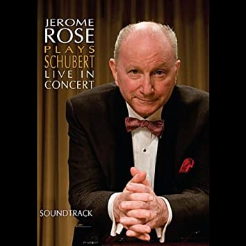 Jerome Rose Plays Schubert Live In Concert (Soundtrack)