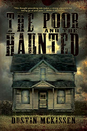 Book: The Poor and The Haunted by Dustin Arwin McKissen
