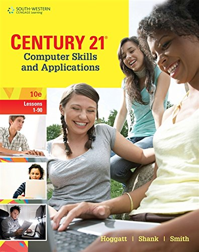 Century 21 Computer Skills and Applications: Lessons 1-90