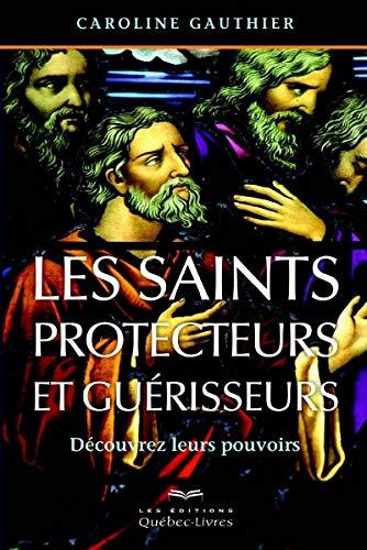 Les saints protecteurs et guérisseurs 4e édition