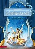 Scheherazade: Die sinfonische Dichtung von Nikolai Rimski-Korsakow zu »1001 Nacht« (Das musikalische Bilderbuch mit CD)