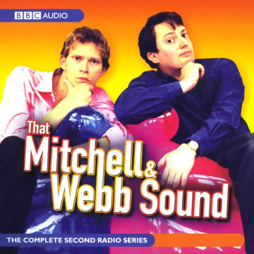 That Mitchell and Webb Sound: Radio Series 2                   By:                                                                                                                                 David Mitchell,                                                                                        Robert Webb                               Narrated by:                                                                                                                                 David Mitchell,                                                                                        Robert Webb                      Length: 2 hrs and 41 mins     17 ratings     Overall 4.8