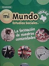 Pearson mi Mundo Estudios Sociales Texas: La formacion de nuestras comunidades