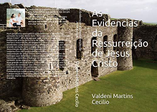 As Evidencias da Ressurreição de Jesus Cristo