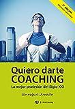 Quiero Darte Coaching: La mejor profesión del Siglo XXI (Colección D'Arte Coaching nº 1)