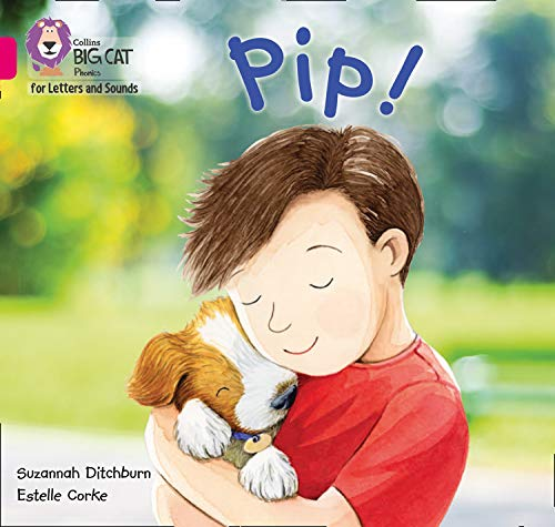 Collins Big Cat Phonics for Letters and Sounds – Pip!: Band 01A/Pink A: Band 1A/Pink A (English Edition)