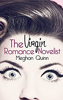 The Virgin Romance Novelist (The Virgin Romance Novelist Series Book 1) by [Meghan Quinn]