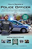 How to Become a Police Officer: The ULTIMATE guide to passing the German police selection process to become a State, Federal, Customs or Bundestagepolizie Police Officer