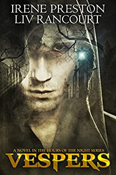 Vespers (Hours of the Night Book 1) by [Irene Preston, Liv Rancourt]