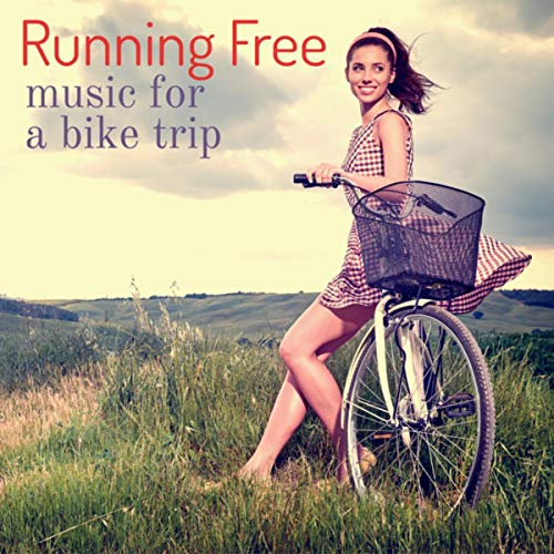 Running Free: Music for a Bike Trip