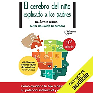 El cerebro del niño explicado a los padres [The Child's Brain Explained to Parents]                   By:                                                                                                                                 Álvaro Bilbao                               Narrated by:                                                                                                                                 Eduardo Diez                      Length: 7 hrs and 50 mins     239 ratings     Overall 4.8