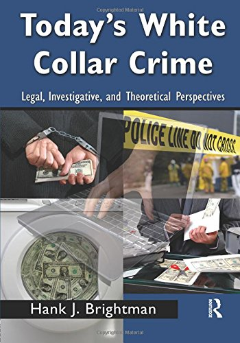 Download Today's White Collar Crime (Criminology and Justice Studies) 0415996112