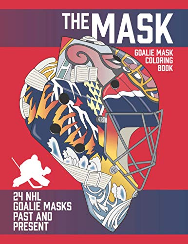 The Mask: Eishockey Goalie Mask Coloring Book for Hockey Fans of All Ages
