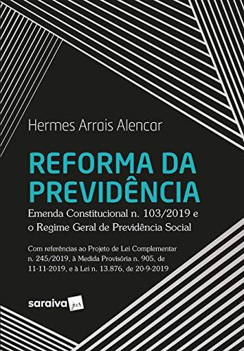 Reforma da Previdência - Emenda Constitucional n. 103/2019 e o Regime Geral de Previdência Social