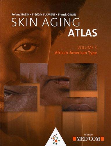 Skin Aging Atlas : Volume 3, Afro-American type