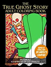 The True Ghost Story Adult Coloring Book: Inspired By Jim Harold's Campfire