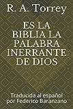 ES LA BIBLIA LA PALABRA INERRANTE DE DIOS: Traducida al español por Federico Baranzano