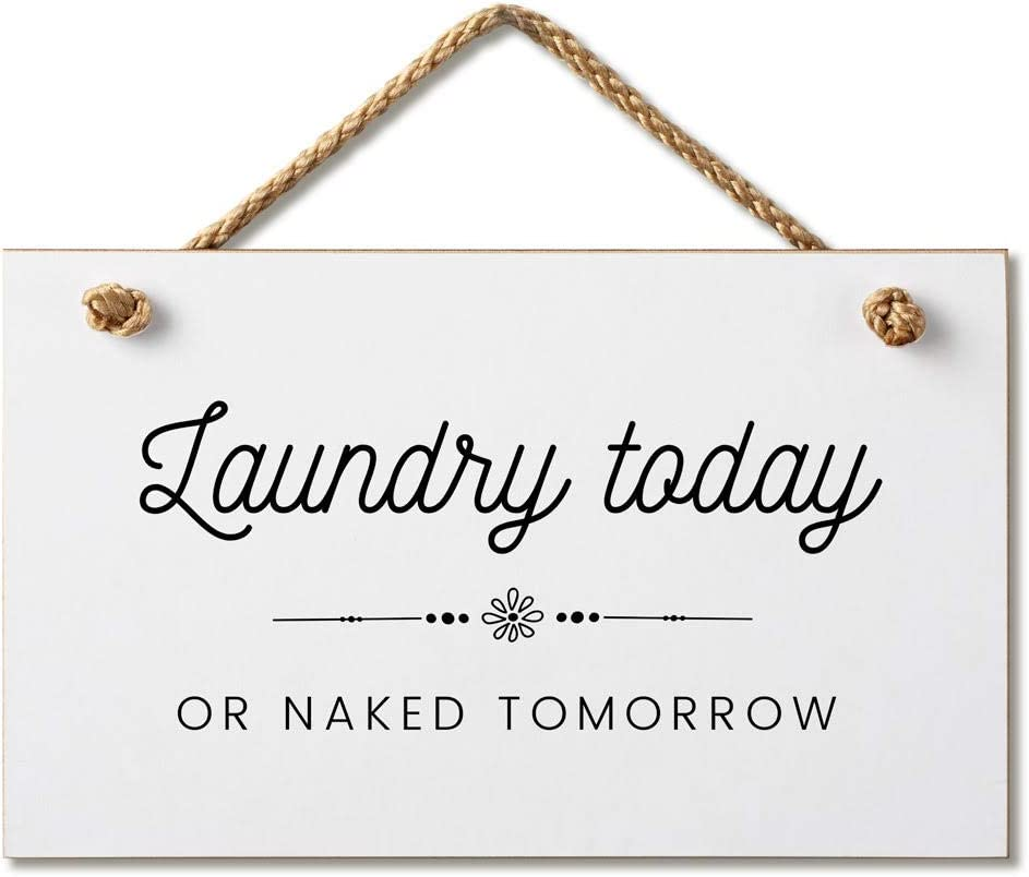 Laundry Today or Naked Tomorrow Funny Sign 5.5 Inch 9.5 Clearance Free Shipping New SALE Limited time by Wood