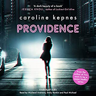 Providence                   By:                                                                                                                                 Caroline Kepnes                               Narrated by:                                                                                                                                 MacLeod Andrews,                                                                                        Emily Rankin,                                                                                        Paul Michael                      Length: 12 hrs and 44 mins     6 ratings     Overall 3.3