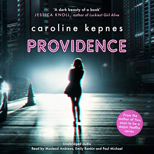 Providence                   By:                                                                                                                                 Caroline Kepnes                               Narrated by:                                                                                                                                 MacLeod Andrews,                                                                                        Emily Rankin,                                                                                        Paul Michael                      Length: 12 hrs and 44 mins     7 ratings     Overall 3.4