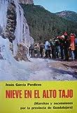NIEVE EN EL ALTO TAJO (MARCHAS Y ASCENSIONES POR LA PROVINCIA DE GUADALAJARA).