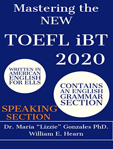 Mastering the NEW TOEFL iBT 2020 - Speaking Section: TOEFL iBT Preparation Guide for the Speaking Section (English Edition)