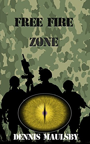 Free Fire Zone by [Dennis Maulsby]