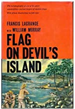 Flag on Devil's Island: The Autobiography of One of the Great counterfeiters and Art Forgers of Modern Times
