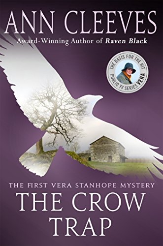 The Crow Trap: The First Vera Stanhope Mystery (Vera Stanhope, 1)