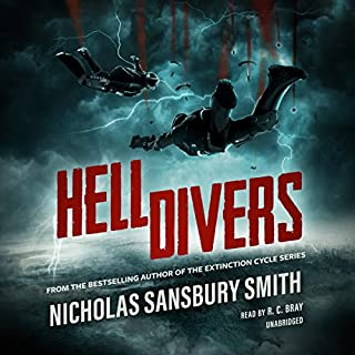 Hell Divers     The Hell Divers Series, Book 1              Written by:                                                                                                                                 Nicholas Sansbury Smith                               Narrated by:                                                                                                                                 R. C. Bray                      Length: 10 hrs and 11 mins     121 ratings     Overall 4.4