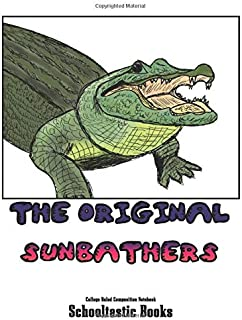 The Original Sunbathers College Ruled Composition Notebook: 100 Pages 8.5X11 inches Lined Journaling Notetaking Writing Id...