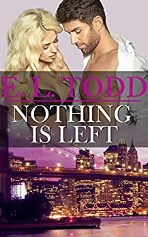 Nothing Is Left (Forever and Ever #11) by [E. L. Todd]