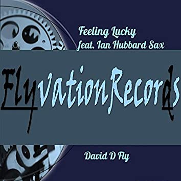 Feeling Lucky (feat. Ian Hubbard Sax)
