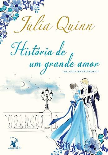 História de um grande amor (Bevelstoke Livro 1)
