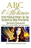 ABC de l'Alchimie - Introduction à la science des Anciens