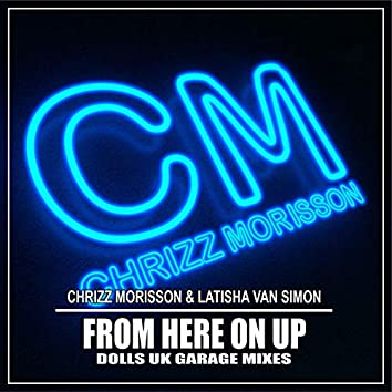 From Here on Up (Dolls UK Garage Mixes)