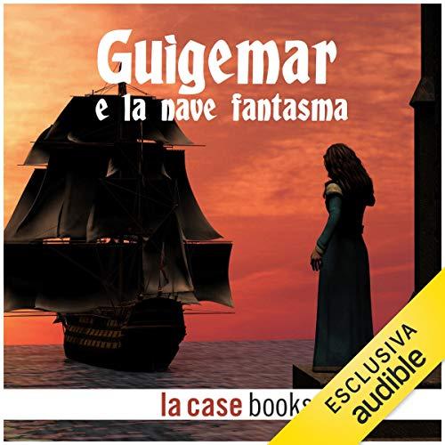 Guigemar, e la nave fantasma copertina