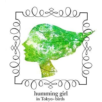 humming girl in TOKYO birds