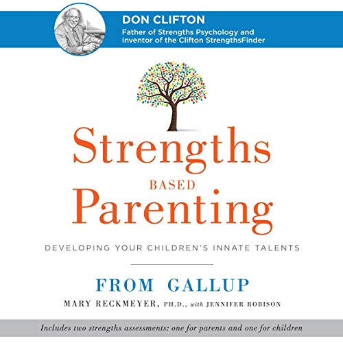 Strengths Based Parenting Audiobook By Mary Reckmeyer Ph.D.,                                                                                        Jennifer Robison cover art