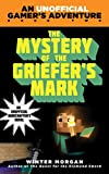 The Mystery of the Griefer's Mark: An Unofficial Gamer?s Adventure, Book Two (An Unofficial Gamer's Adventure 2)