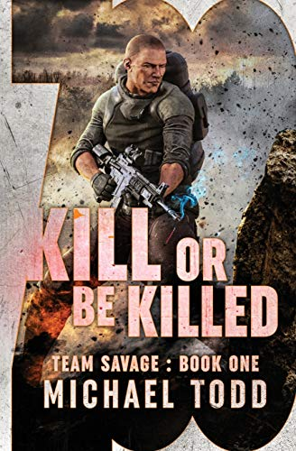 Kill Or Be Killed: (previously published as a part of Savage Reborn): 1