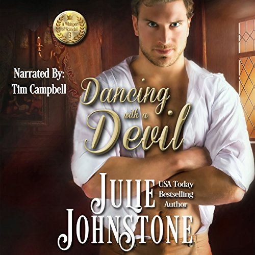 Dancing with a Devil     A Whisper of Scandal, Book 3              By:                                                                                                                                 Julie Johnstone                               Narrated by:                                                                                                                                 Tim Campbell                      Length: 10 hrs and 20 mins     4 ratings     Overall 5.0