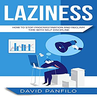 Laziness: How to Stop Procrastinating and Reclaim Time with Self-Discipline audiobook cover art