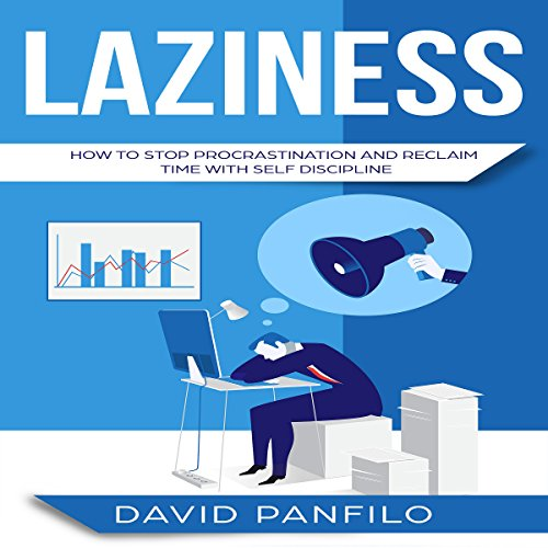 Laziness: How to Stop Procrastinating and Reclaim Time with Self-Discipline cover art
