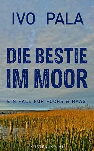 Ein Fall für Fuchs & Haas: Die Bestie im Moor - Krimi