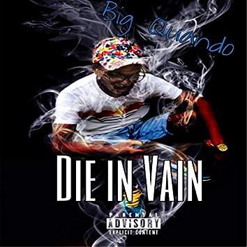 DIE in Vain