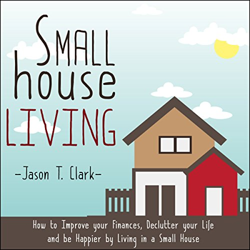 Small House Living audiobook cover art