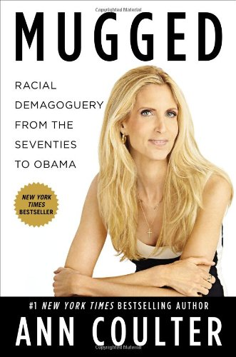 Image of Mugged: Racial Demagoguery from the Seventies to Obama