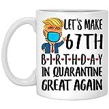 N\A Refranes Graciosos Hagamos Que el 67 cumpleaños en cuarentena vuelva a ser grandioso Taza de café Blanca de 11 oz