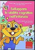 Sviluppare le abilità cognitive nell'infanzia. Giochi e attività per bambini dai 3 ai 6 anni. CD-ROM